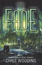 The Fade ebook by Chris Wooding, BA