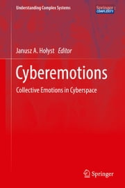 Cyberemotions - Collective Emotions in Cyberspace ebook by Janusz A. Holyst