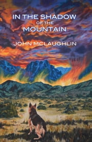 In the Shadow of the Mountain ebook by McLaughlin, John D
