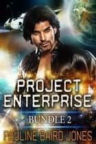 Project Enterprise Bundle 2 ebook by Pauline Baird Jones
