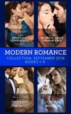 Modern Romance September 2018 Books 1-4: The Greek's Blackmailed Mistress / Princess's Nine-Month Secret / Claiming His Wedding Night Consequence / Sheikh's Pregnant Cinderella ebook by Lynne Graham, Kate Hewitt, Abby Green,...