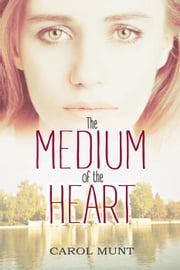 The Medium of the Heart ebook by Carol Munt
