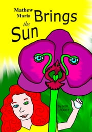 Mathew Maria Brings the Sun ebook by Mir Foote