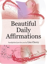 Beautiful Daily Affirmations ebook by Lisa Cherry