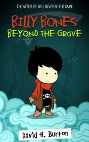 Billy Bones: Beyond the Grave 電子書籍 by David H. Burton