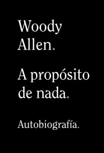 A propósito de nada ebook by Woody Allen