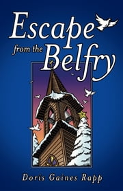 Escape from the Belfry ebook by Doris Gaines Rapp