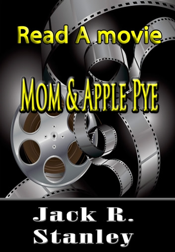 Mom and Apple Pye ebook by Jack R. Stanley