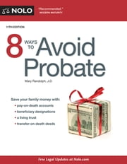 8 Ways to Avoid Probate ebook by Mary Randolph, J.D.