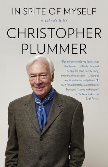 In Spite of Myself ebook by Christopher Plummer