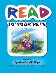 Read to Your Pets ebook by Cynthia Coral Phillips