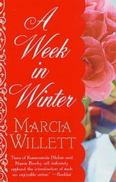 A Week in Winter - A Novel ebook by Marcia Willett