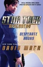Star Trek: Discovery: Desperate Hours ebook by David Mack