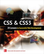 CSS & CSS3: 20 Lessons to Successful Web Development - 20 Lessons to Successful Web Development [ENHANCED EBOOK] ebook by Robin Nixon