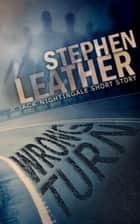 Wrong Turn (A Jack Nightingale Short Story) ebook by Stephen Leather