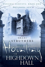 The Haunting of Highdown Hall ebook by Shani Struthers