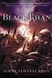 The Black Khan - Book Two of the Khorasan Archives ebook by Ausma Zehanat Khan