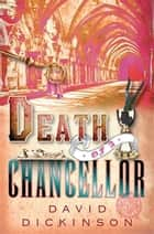 Death of a Chancellor ebook by David Dickinson