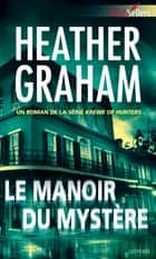 Le manoir du mystère ebook by Heather Graham