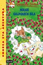 Mirari galduaren bila - Geronimo Stilton Euskera 2 ebook by Geronimo Stilton