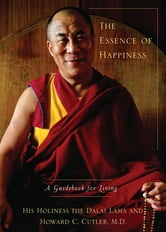 The Essence of Happiness ebook by Howard C Cutler,Dalai Lama