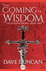 The Coming of Wisdom ebook by Dave Duncan