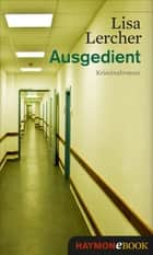 Ausgedient - Kriminalroman ebook by Lisa Lercher