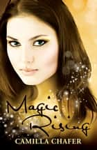 Magic Rising (Book 4, Stella Mayweather Series) 電子書籍 by Camilla Chafer