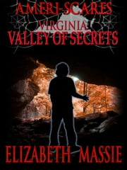 Ameri-scares Virginia: Valley of Secrets ebook by Elizabeth Massie