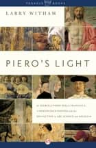 Piero's Light ebook by Larry Witham