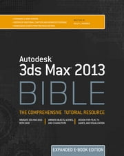 Autodesk 3ds Max 2013 Bible ebook by Kelly L. Murdock