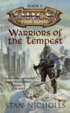 Warriors Of The Tempest - Orcs: First Blood Volume Three ebook by Stan Nicholls