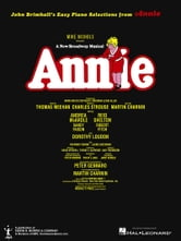 Annie (Broadway) Songbook ebook by John Brimhall
