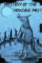 Mystery of the Howling Mist: Book 7 ebook by Vaunda Lynn Gage
