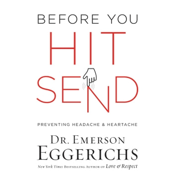 Before You Hit Send - Preventing Headache and Heartache audiobook by Dr. Emerson Eggerichs