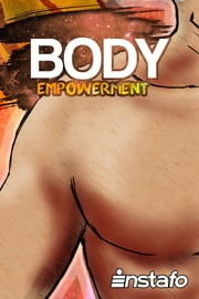 Body Empowerment: Unearth the Force of Your Body ebook by Instafo