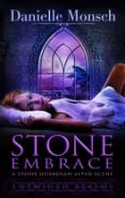 Stone Embrace - A Stone Guardian After-Scene ebook by Danielle Monsch