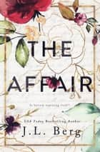 The Affair ebook by J.L. Berg