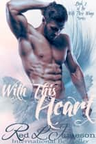 With This Heart ebook by Red L. Jameson
