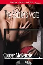The Soldier's Mate ebook by Cooper McKenzie