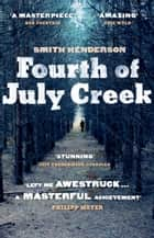 Fourth of July Creek ebook by Smith Henderson