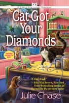 Cat Got Your Diamonds - A Kitty Couture Mystery ebook by Julie Chase