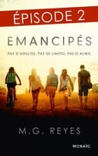 Emancipés - Episode 2 ebook by M.G. Reyes