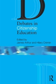 Debates in Citizenship Education ebook by James Arthur,Hilary Cremin