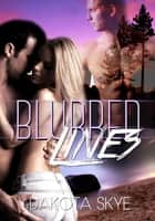 Blurred Lines ebook by Dakota Skye
