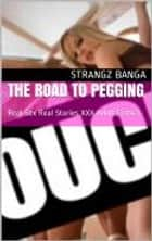The Road To Pegging ebook by Strangz Banga