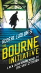 Robert Ludlum's (TM) The Bourne Initiative ebook by Eric Van Lustbader