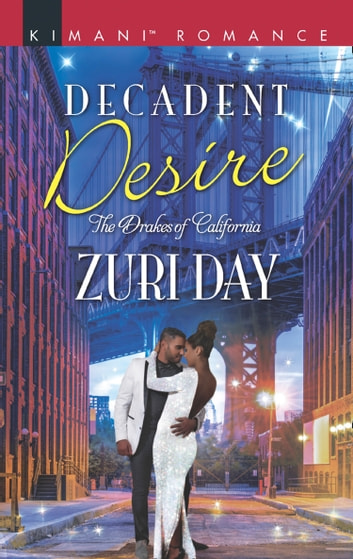 Decadent Desire (Mills & Boon Kimani) (The Drakes of California, Book 10) ebook by Zuri Day
