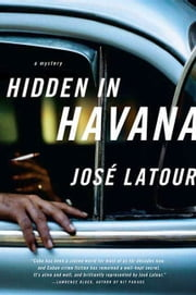 Hidden in Havana ebook by Jose Latour