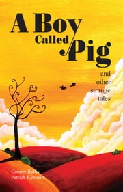 A Boy Called Pig: A collection of stories for English Language Learners - (A Hippo Graded Reader) ebook by Cooper Baltis,Patrick Kennedy